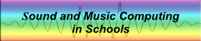 Sound and Music Computing in Schools